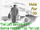 Please vote for us at the Left Behind Ain't Gonna Happen Top Ten List?